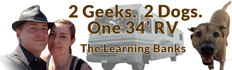 The Learning Banks: Two Geeks, Two Dogs, One RV